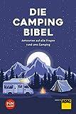 Die Campingbibel: Antworten auf alle Fragen rund ums Camping