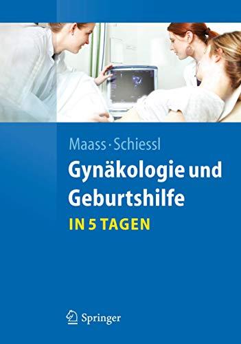 Gynäkologie und Geburtshilfe...in 5 Tagen (Springer-Lehrbuch)