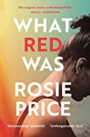 What Red Was: 'One of the most powerful debuts you'll ever read' (Stylist)
