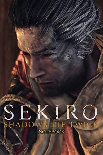 Sekiro Shadows Die Twice notebook: 120 Empty Pages With Lines Size 6 X 9