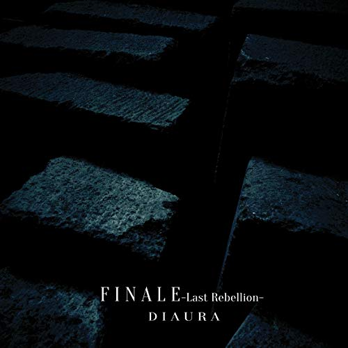 [Single]FINALE-Last Rebellion- – DIAURA[FLAC + MP3]