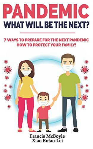 PANDEMIC: WHAT WILL BE THE NEXT?: 7 Ways to Prepare for the Next! How to Protect your Family & Prevent a New Epidemic! How to Survive a Pandemic-Virus Outbreak: Do's and Don'ts! Rational Guide
