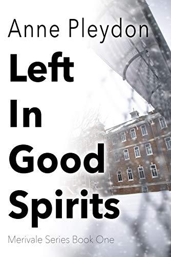Left In Good Spirits (Merivale Series Book 1) by [Anne Pleydon]