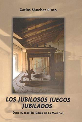 Los Jubilosos juegos jubilados. eBook: Sánchez Pinto, Carlos: Amazon.es: Tienda Kindle