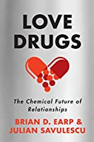 Love Drugs: The Chemical Future of Relationships