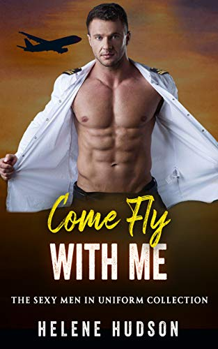 Come Fly With Me: The Sexy Men in Uniform Collection (English Edition)