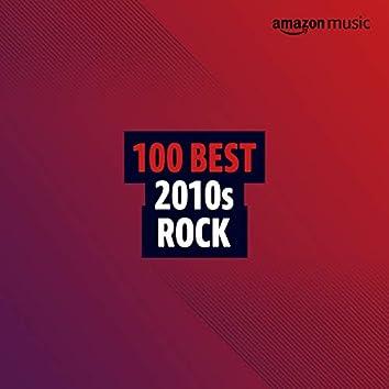 100 Best 2010s Rock