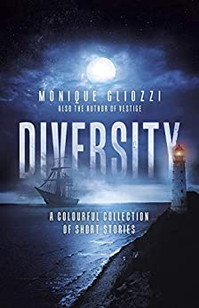Diversity: A Colourful Collection of Short Stories by [Monique Gliozzi]