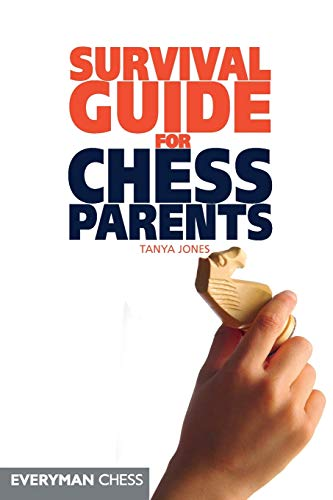 Chess: A Parents' Survival Guide (Everyman Chess)