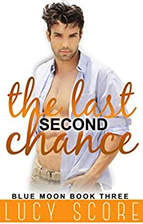 The Last Second Chance: A Small Town Love Story (Blue Moon)