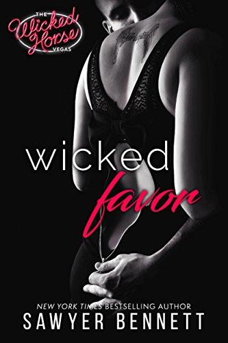 Wicked Favor (Wicked Horse Vegas Book 1) by [Sawyer Bennett]