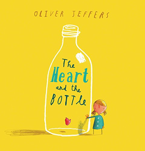 Compare Textbook Prices for The Heart and the Bottle 1st Edition Edition ISBN 9780399254529 by Jeffers, Oliver,Jeffers, Oliver