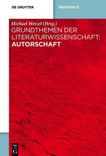 Autorschaft (Grundthemen der Literaturwissenschaft) (German Edition)