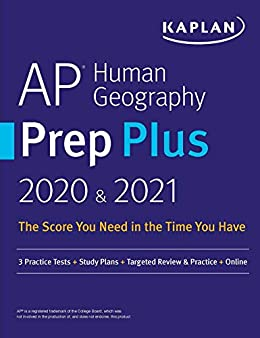 AP Human Geography Prep Plus 2020 & 2021: 3 Practice Tests + Study Plans + Targeted Review & Practice + Online (Kaplan Test Prep) by [Kaplan Test Prep]