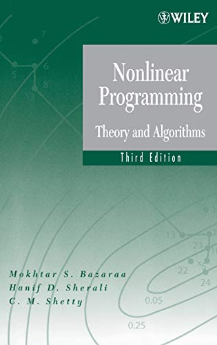 Compare Textbook Prices for Nonlinear Programming: Theory and Algorithms 3 Edition ISBN 9780471486008 by Bazaraa, Mokhtar S.,Sherali, Hanif D.,Shetty, C. M.