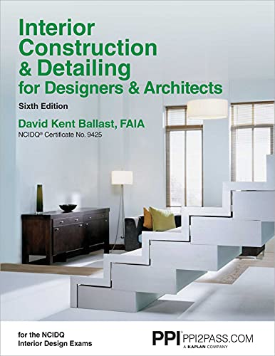 Compare Textbook Prices for PPI Interior Construction & Detailing for Designers & Architects,  – A Comprehensive NCIDQ Book Revised, Sixth Edition,Revised Edition ISBN 9781591264200 by Ballast FAIA  NCIDQ-Cert. #9425, David Kent