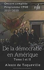 De la démocratie en Amérique - [Oeuvre complète] d'Alexis De Tocqueville