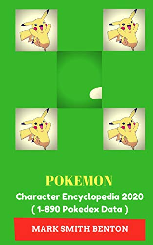 Pokemon: Character Encyclopedia 2020  ( 1-890 Pokedex Data ) (English Edition)