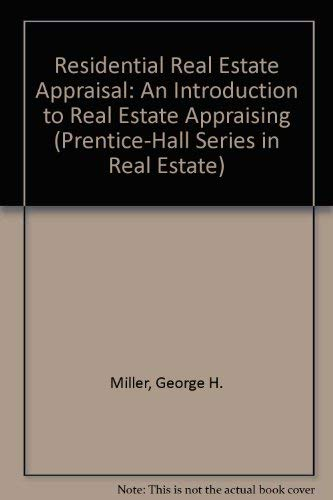 Residential Real Estate Appraisal: An Introduction to Real Estate Appraising (Prentice-Hall Series in Real Estate)