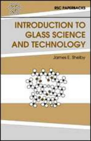 Introduction to Glass Science & Technology (Rsc Paperbacks) by J. E. Shelby (1997-01-24)