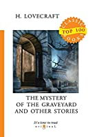 The Mystery of the Graveyard and Other Stories (Top 100 Classic Books)