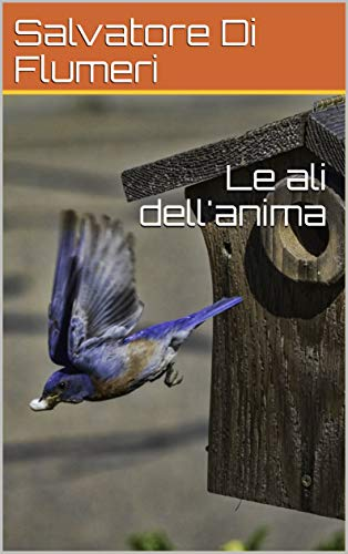 Le ali dell'anima (Sonetti d'amore Vol. 1) (Italian Edition)