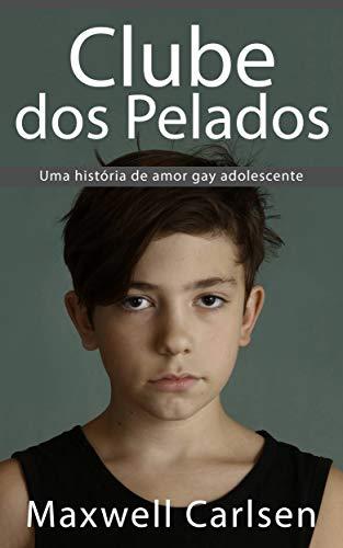 Clube dos Pelados: Uma história de amor gay adolescente