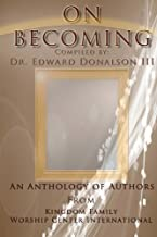 On Becoming: An Anthology of Authors from Kingdom Family Worship Center International