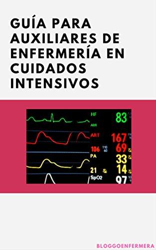 Guía para auxiliares de enfermería en cuidados intensivos