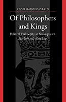 Of Philosophers and Kings: Political Philosophy in Shakespeare's Macbeth and King Lear