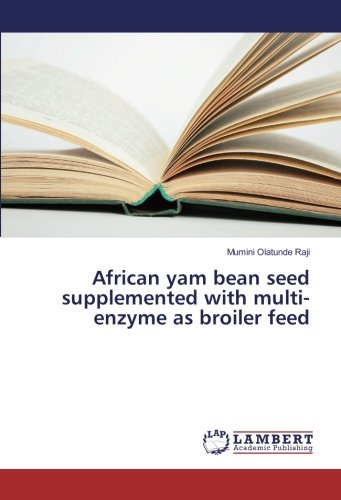 African yam bean seed supplemented with multi-enzyme as broiler feed