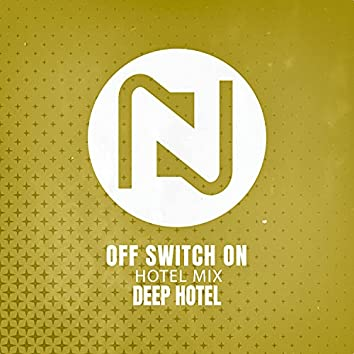 Off Switch On (Hotel Mix)