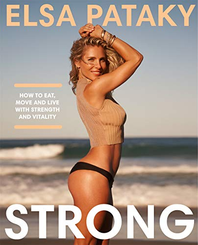 Strong: How to eat, move and live with strength and vitality (English Edition)