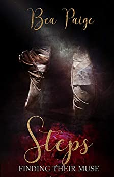 Steps: A Dark Contemporary Reverse Harem Romance (Finding Their Muse Book 1) by [Bea Paige]
