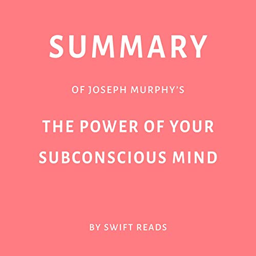 Summary of Joseph Murphy's The Power of Your Subconscious Mind audiobook cover art