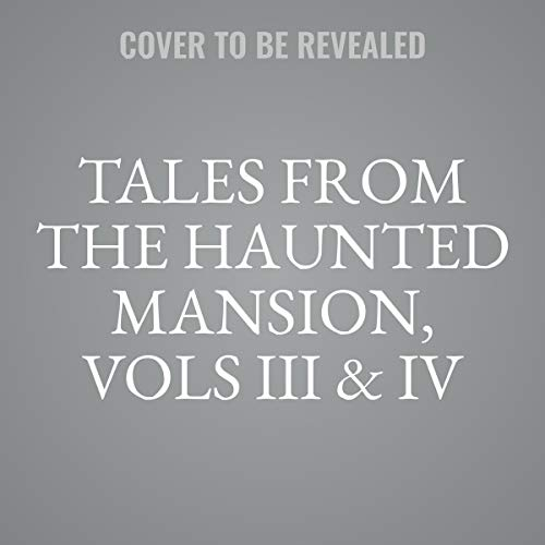 Tales from the Haunted Mansion: Volumes III & IV audiobook cover art