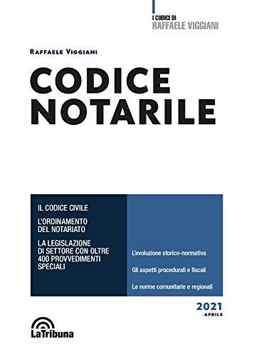 Codice notarile - Il Codice civile. L'ordinamento del notariato. La legislazione di settore