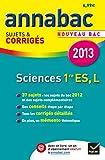 Annales Annabac 2013 Sciences 1re ES, L: Sujets et corrigés du bac - Première ES, L