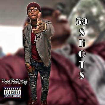 59 SHOTS