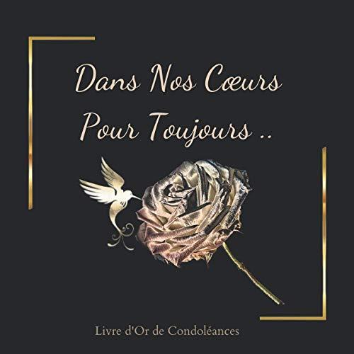 Dans nos cœurs pour toujours livre d'or condoléances: 100 pages décorées
