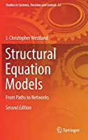 Structural Equation Models: From Paths to Networks (Studies in Systems, Decision and Control (22))