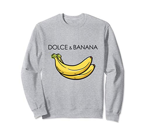 Dolce And Banana T Shirt, Funny Cute Graphic Design Banane Sweatshirt