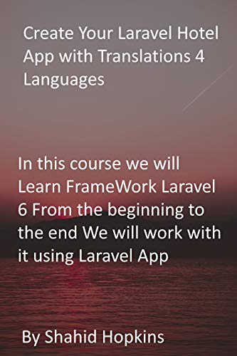 Create Your Laravel Hotel App with Translations 4 Languages: In this course we will...