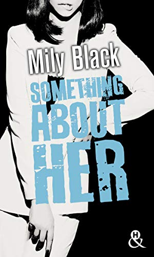 Something About Her : Une romance New Adult, par l'auteur de