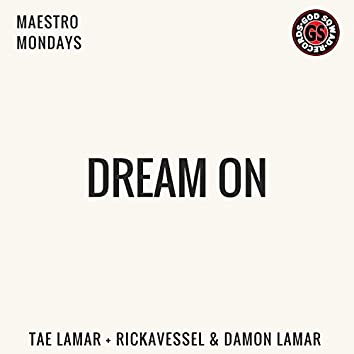 Dream on (feat. Rickavessel & Damon Lamar)