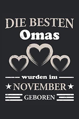 Die besten Omas wurden im November geboren: Schickes Oma Notizbuch für die beste Großmutter, die im November Geburtstag hat. Super für den Oma ... 6''x 9'' (15,24cm x 22,86cm) DIN A5 Liniert