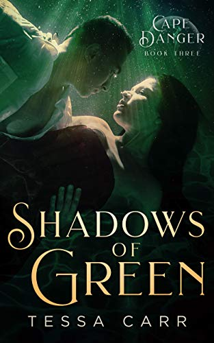 Shadows of Green: A Dark Romantic Suspense (Cape Danger Book 3)