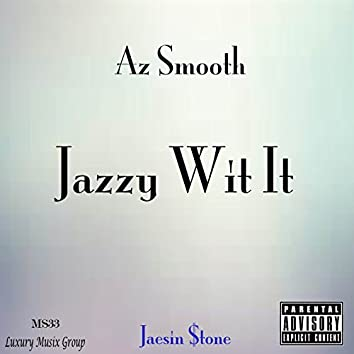 Jazzy Wit It - Single
