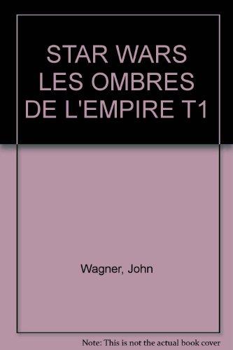 STAR WARS LES OMBRES DE L'EMPIRE T1