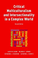 Critical Multiculturalism and Intersectionality in a Complex Word